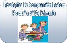 Estrategias de comprensión lectora para 3° a 6° de primaria - http://materialeducativo.org/estrategias-de-comprension-lectora-para-3-a-6-de-primaria/