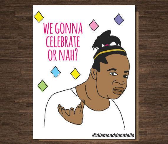 Funny Birthday Card Confused Girl Meme Anniversary New Job Congrats Wedding We Gonna Celebrate or Nah? New House Graduation Card (5.89 USD) by diamonddonatello