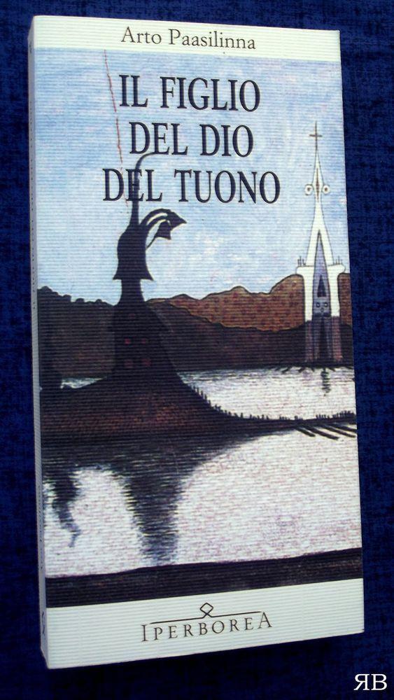ARTO PAASILINNA - IL FIGLIO DEL DIO TUONO - Iperborea - 9788870910742