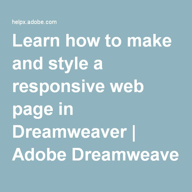 Learn how to make and style a responsive web page in Dreamweaver | Adobe Dreamweaver CC tutorials