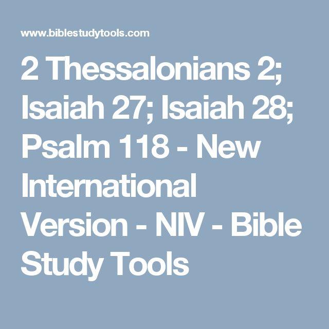 2 Thessalonians 2; Isaiah 27; Isaiah 28; Psalm 118 - New International Version - NIV - Bible Study Tools