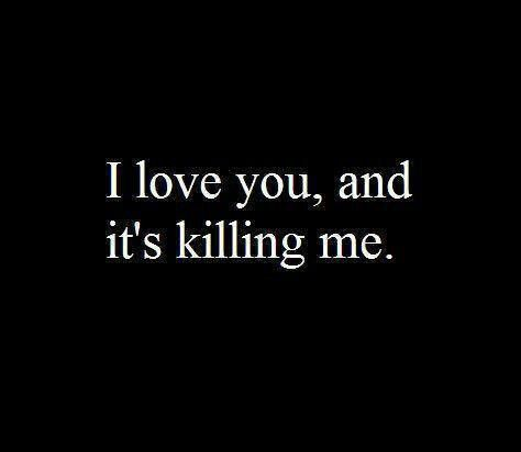 Probably in a literal sense... >> I love you too baby.. I love you so much.. I believe you know that.. You're my one and only...