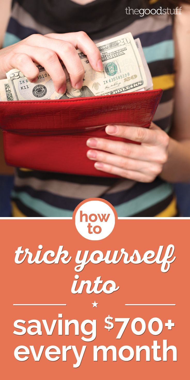How to Trick Yourself Into Saving $700+ Every Month | thegoodstuff
