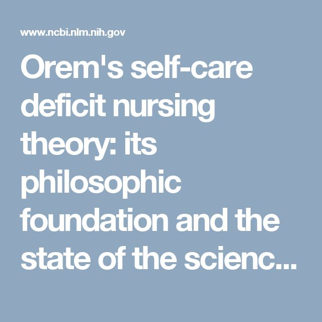 Orem's self-care deficit nursing theory: its philosophic foundation and the state of the science.  - PubMed - NCBI