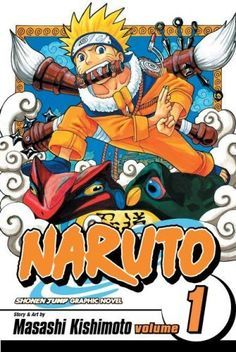 Naruto Vols. 1, 2 & 3 - Masashi Kishimoto Naruto becomes an outcast because of a demon trapped inside of him. However, he is still determined to become a Ninja at the Ninja Academy.