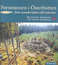 Herrgård, M & Holmblad, P - Fornminnen i Österbotten: Från neandertalare till sockenbor
