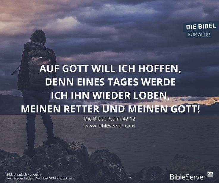 """""""Auf Gott will ich hoffen, denn eines Tages werde ich ihn wieder loben, meinen Retter und meinen Gott!""""   Nachlesen auf #BibleServer"""