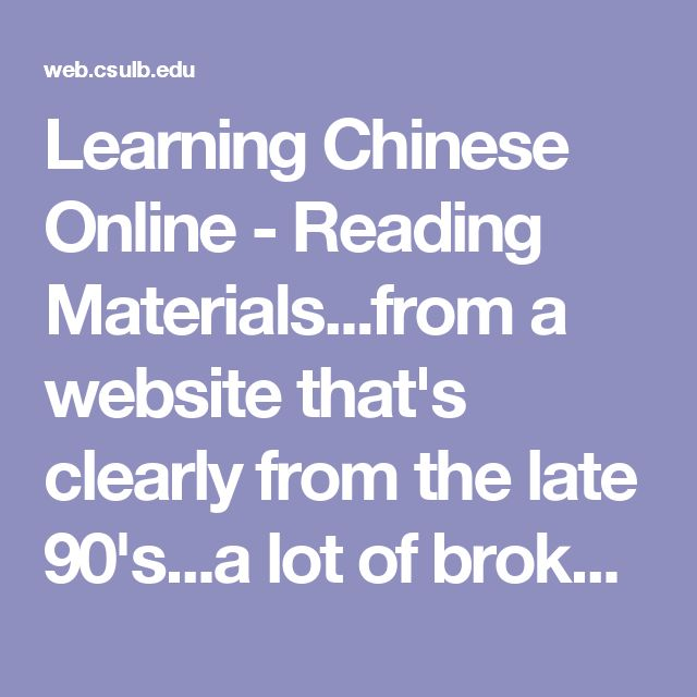 Learning Chinese Online - Reading Materials...from a website that's clearly from the late 90's...a lot of broken links, sadly...