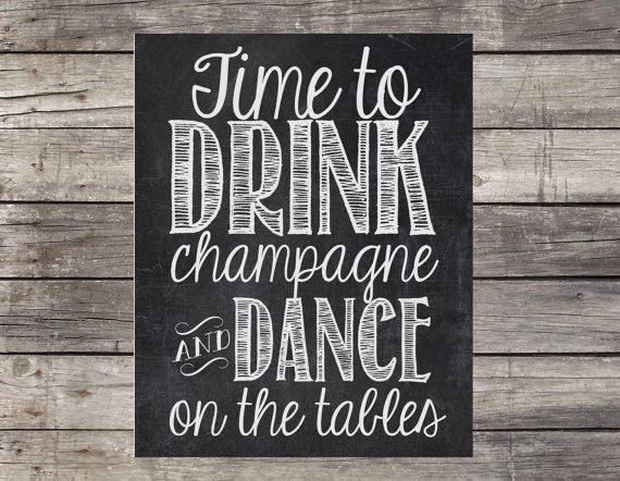 Chalkboard Wedding Sign - Instant Download, printable - Time to/ DRINK/ champagne/ and dance/ on the tables
