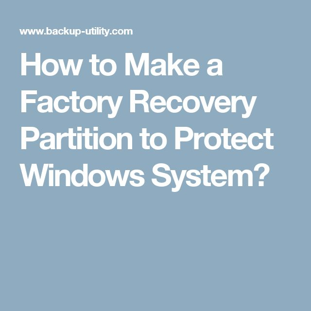 How to Make a Factory Recovery Partition to Protect Windows System?