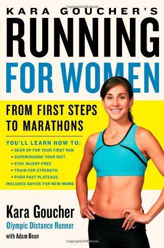 Kara Goucher's Running for Women: From First Steps to Marathons by Kara Goucher http://www.amazon.com/dp/1439196125/ref=cm_sw_r_pi_dp_VUq6tb1MGMG6V