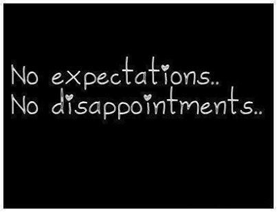 No expectations, no disappointments love quotes life quotes quotes quote life life lessons