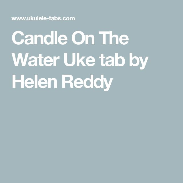 Candle On The Water Uke tab by Helen Reddy