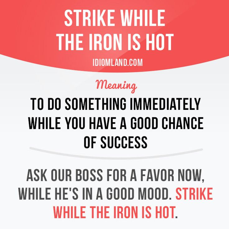 strike while the iron is hot dating
