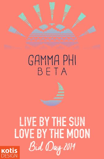 gokotis.com | Live by the sun. Love by the moon. #GammaPhiBeta