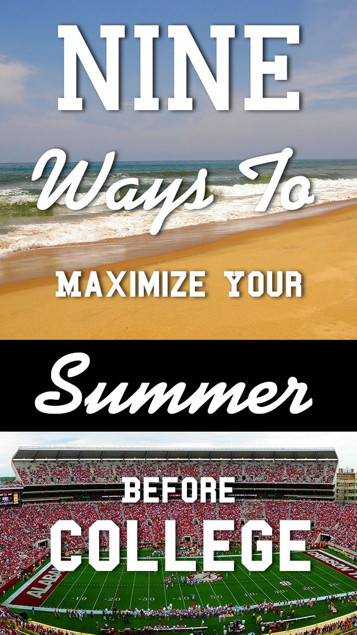 9 Ways to Maximize Your Summer Before