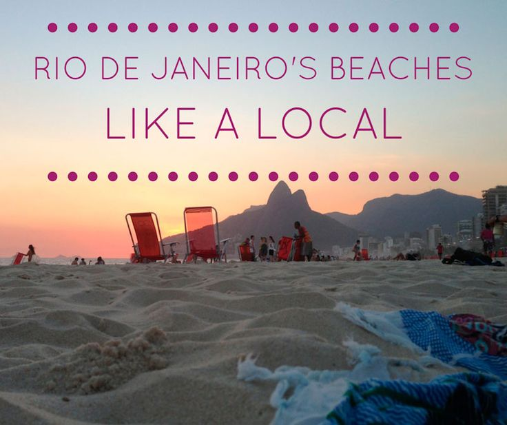 Brazil Travel Tips l How to Experience Rio de Janeiro's Beaches: Like a Local l @tbproject