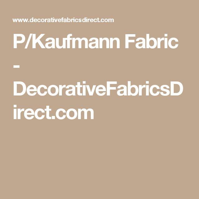 P/Kaufmann Fabric - DecorativeFabricsDirect.com