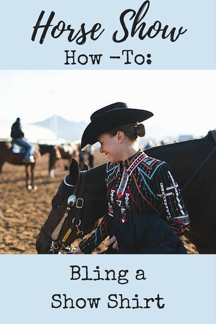 DIY Horse Show Shirt   Are you ready to start styling in the horse show arena? Check out these tips on how you can have great horse show style without breaking the bank! Bling horse show shirts yourself for a beautiful and unique look.