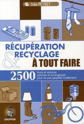 RECUPERATION ET RECYCLAGE A TOUT FAIRE ines peyret