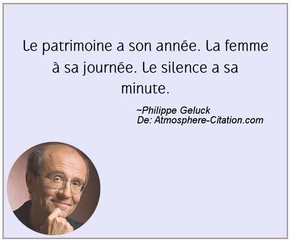 Le patrimoine a son année. La femme à sa journée. Le silence a sa minute.  Trouvez encore plus de citations et de dictons sur: http://www.atmosphere-citation.com/populaires/le-patrimoine-a-son-annee-la-femme-a-sa-journee-le-silence-a-sa-minute.html?