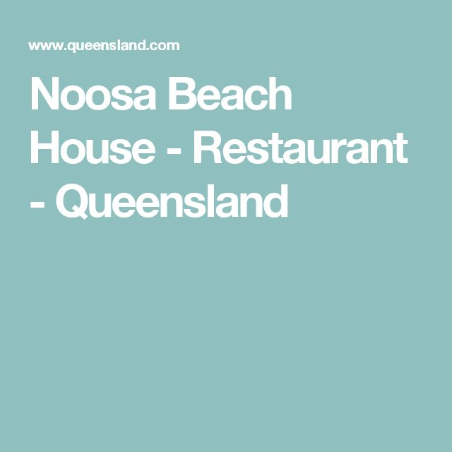 Noosa Beach House - Restaurant - Queensland