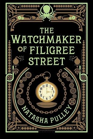 The Watchmaker of Filigree Street by Natasha Pulley – Out Now | 35 Brilliant New Books You Should Read This Summer