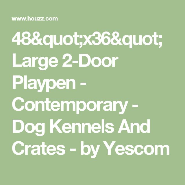 """48""""x36"""" Large 2-Door Playpen - Contemporary - Dog Kennels And Crates - by Yescom"""
