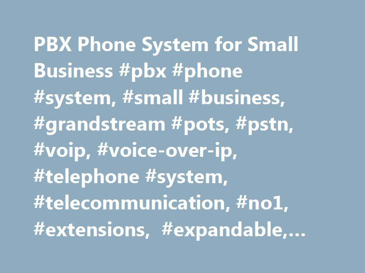 PBX Phone System for Small Business #pbx #phone #system, #small #business, #grandstream #pots, #pstn, #voip, #voice-over-ip, #telephone #system, #telecommunication, #no1, #extensions, #expandable, #voicemail, #voip http://wisconsin.nef2.com/pbx-phone-system-for-small-business-pbx-phone-system-small-business-grandstream-pots-pstn-voip-voice-over-ip-telephone-system-telecommunication-no1-extensions-expandable-vo/  PBX Phone System for Small Business With all the features found in a Big…