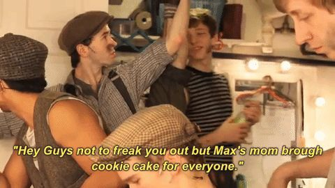 """Hey guys, not to freak you out but Max's mom brought cookie cake for everyone."""