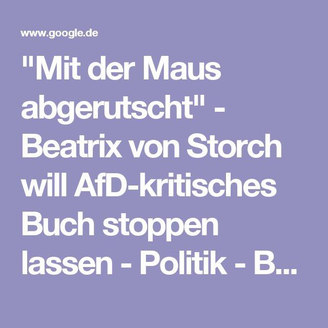 """""""Mit der Maus abgerutscht"""" - Beatrix von Storch will AfD-kritisches Buch stoppen lassen - Politik - Berliner Morgenpost"""