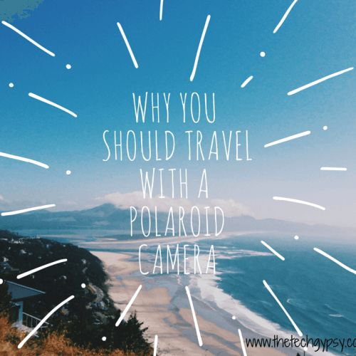 http://www.thetechgypsy.com/why-you-should-travel-with-a-polaroid-camera/ #polaroid #camera #polaroidcamera #travelcamera #instantcamera #printcamera #travel #journey #explore #adventure