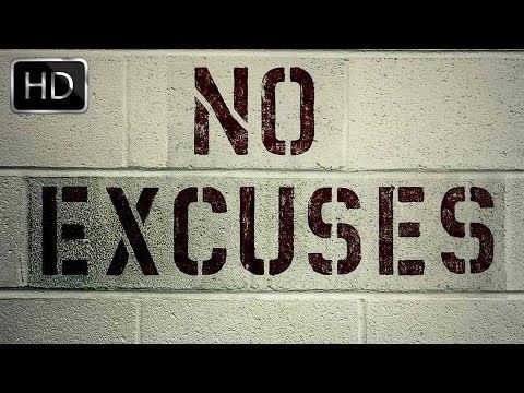 https://www.youtube.com/watch?v=7iaLQZ73ujQ  The Best Motivation Video 2015 - EXCUSES - YouTube