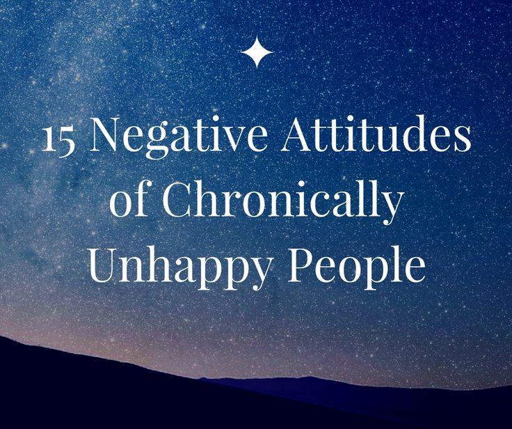 15 Negative Attitudes of Chronically Unhappy People | BayArt