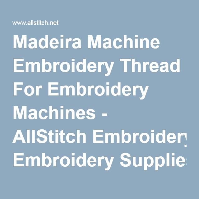 Madeira Machine Embroidery Thread For Embroidery Machines - AllStitch Embroidery Supplies