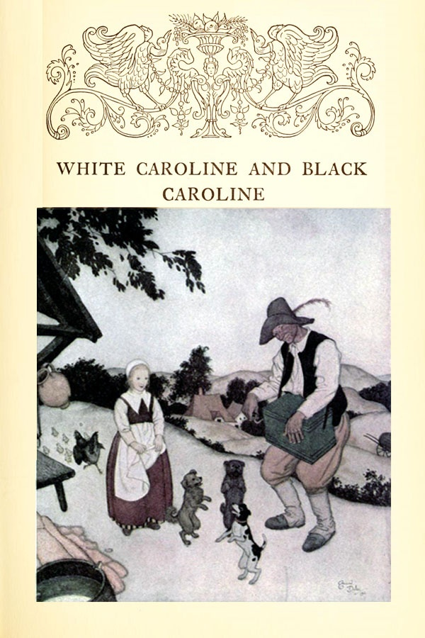 White Caroline and Black Caroline;  A Flemish Fairy Tale - Edmund Dulac's Fairy-Book, 1916
