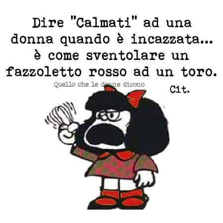 """Mafalda - dire """"calmati"""" ad una donna ..."""