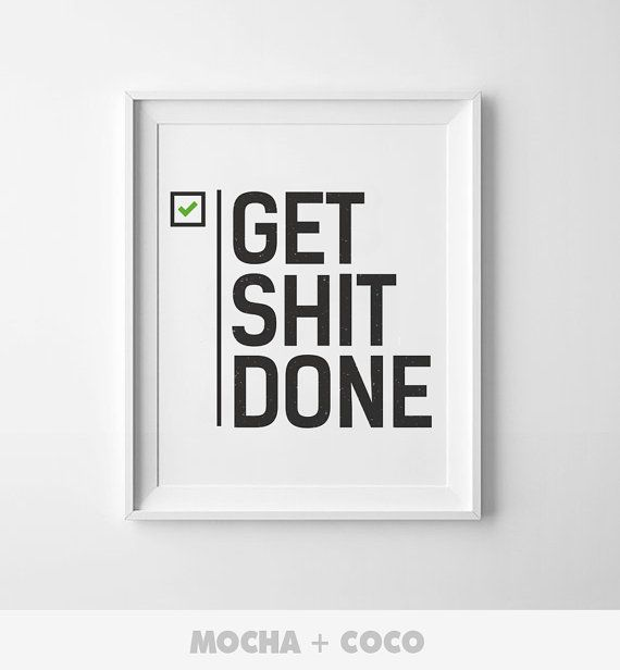 Get Shit Done White | Office Wall Art, Awesome Start up Decor, Office Room, Printable Mocha + Coco, INSTANT DOWNLOAD
