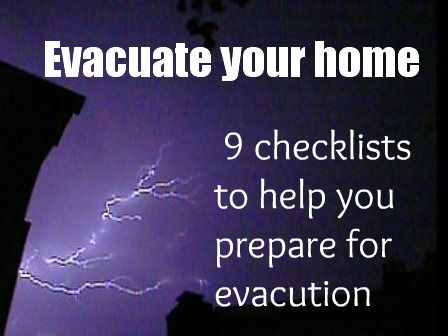 Since a good portion of my state has had to evacuate this summer: 9 checklists to help you prepare for evacuation   Great info and checklists to print, fill in and laminate.