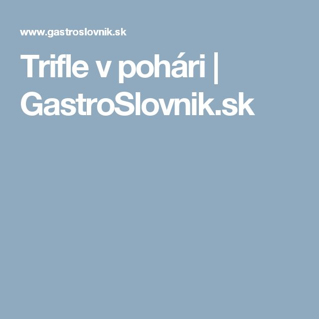 Trifle v pohári | GastroSlovnik.sk