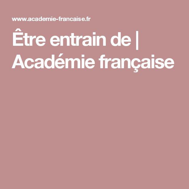 Être entrain de   Académie française