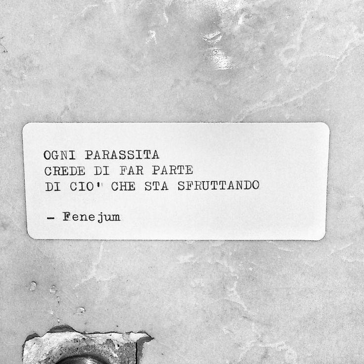 Fenejum, Ogni parassita crede di far parte di ciò che sta sfruttando (poesia di strada)