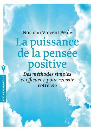 La puissance de la pensée positive de Norman Vincent Peale, http://www.amazon.fr/dp/2501084837/ref=cm_sw_r_pi_dp_ryF7sb0GP9BF4