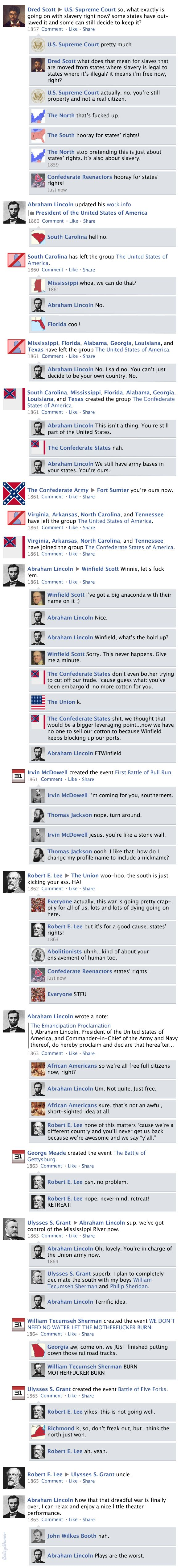 "Facebook Timeline History of the U.S. Civil War    ""k, so, don't freak out, but i think the north just won."""