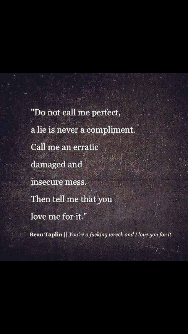 I love this. I don't want you to think I'm perfect. I want you to  know how imperfect I am and love the person behind the imperfections.