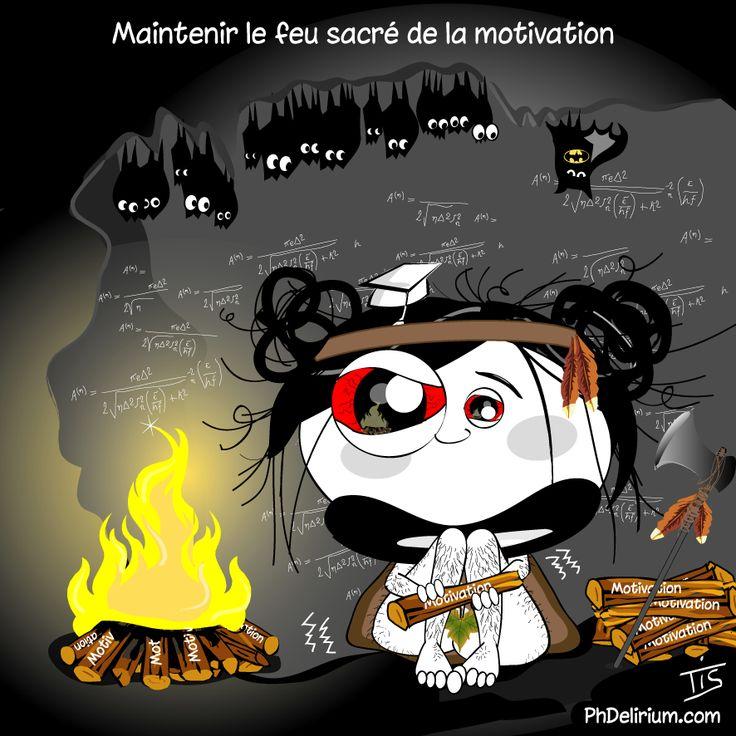 Maintenir le feu sacré de la motivation (PHDelirium 23 août 2012)