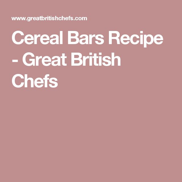 Cereal Bars Recipe - Great British Chefs