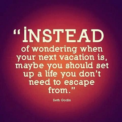 Seth Godin-- greatLife Quotes, Needs A Vacations, Remember This, Food For Thoughts, Seth Godin, Sethgodin, So True, Well Said, Good Advice