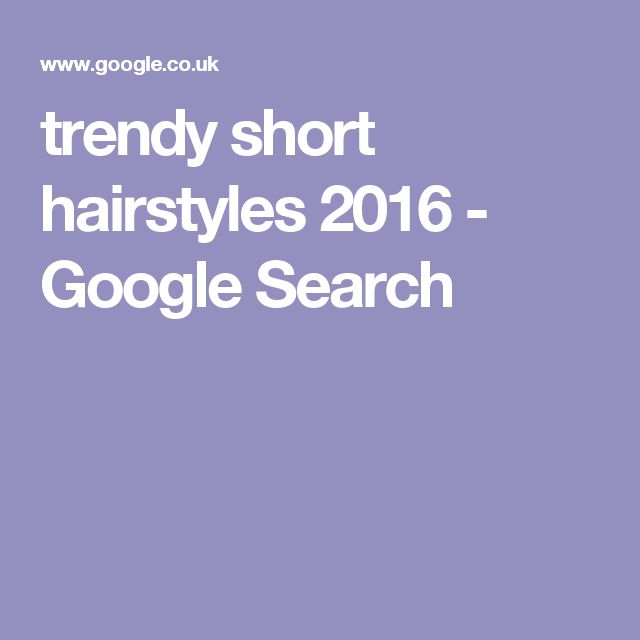 trendy short hairstyles 2016 - Google Search