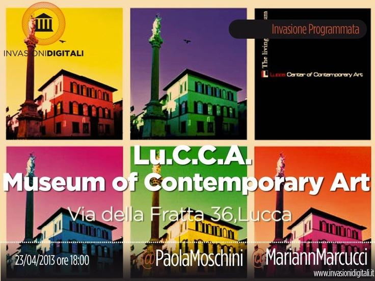 """#InvasioniDigitali il 23 aprile al """"Lu.C.C.A. Museum of Contemporary Art"""" con @Marianna Marcucci e @Paola Moschini"""